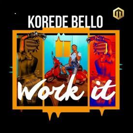 Korede Bello - Work It|Mullastar