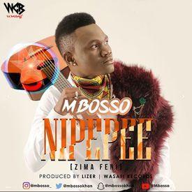 Mbosso - Nipepee (Zima Feni)|Mullastar