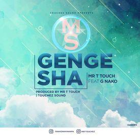Mr T Touch Ft GNako - Gengesha|Mullastar