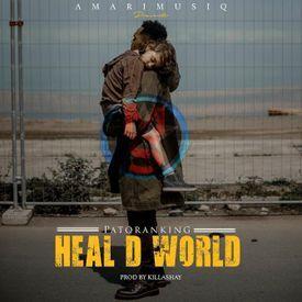 Patoranking - Heal D World|Mullastar