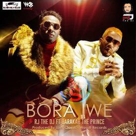 Rj The Dj Ft Baraka The Prince - Bora Iwe|Mullastar