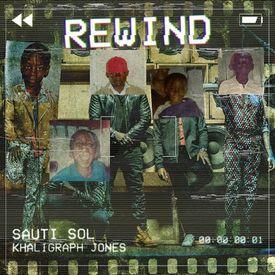 Sauti Sol Ft Khaligraph Jones - Rewind|Mullastar