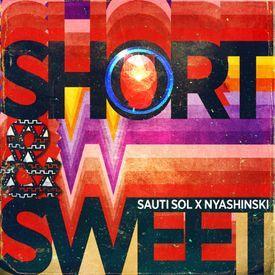 Sauti Sol x Nyashinski - Short N Sweet|Mullastar