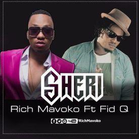Rich Mavoko Ft Fid Q - Sheri|Mullastar.com