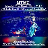 Kamal T - Mumbai Trap Music City – Vol. 6 (DJ Snake Live @ UMF 2015-2016 Mix) Cover Art