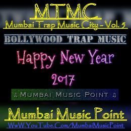Kamal T - Mumbai Trap Music City (MTMC) – Vol. 5 (BollyWood Trap Remix) Cover Art