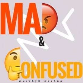 Mad & Confused
