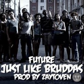 Future - Just Like Bruddas (Prod. by Zaytoven) - Click On Buy 4 Free Dwnld