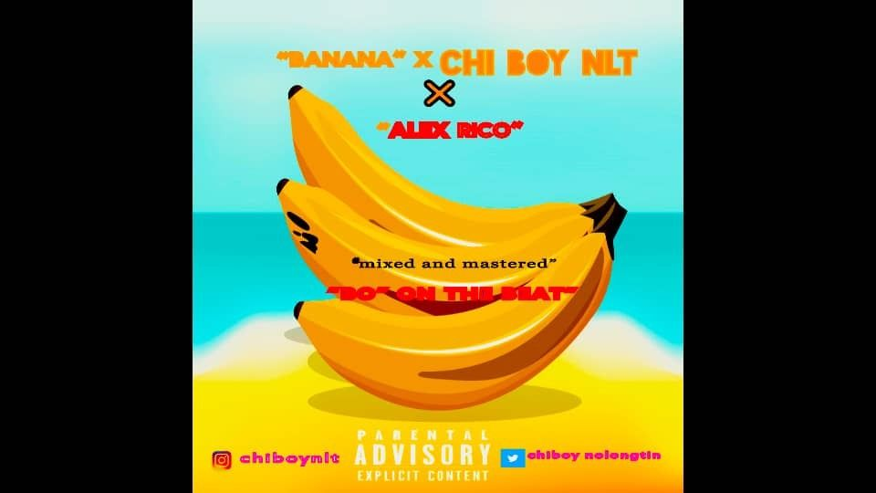 BANANA by CHIBOY NLT from music promotion: Listen for free