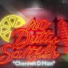 Chennet D Man - No Dutty Saltfish