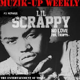 Lil Scrappy Makes Music Charts On Muzik-Up Weekly with [No Love] Ft. Tocarr