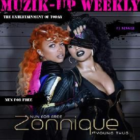 Zonnique Makes Music top Charts On Muzik-Up Weekly with [Nun For Free]