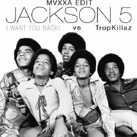 The Jackson5 vs TropKillaz - I Want U Back (MVXXA Edit)