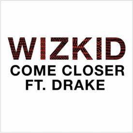 Wizkid - Come Closer | MweusiClassicBlog