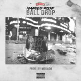 DJ Na Nillz - Manolo Rose - Ball Drop Cover Art