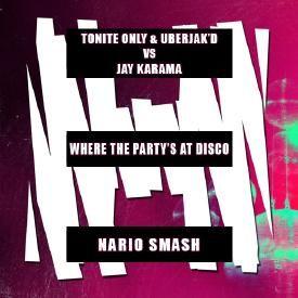 Where The Party's At Disco (Nario Smash)