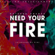 Need Your Fire