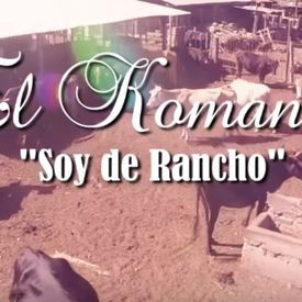 Soy De Rancho - El Komander
