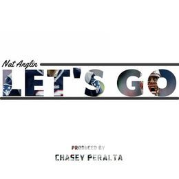Nat Anglin - Let's Go (Produced by Chasey Peralta) Cover Art