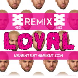 Loyal Remix ft. NB3, Lil Wayne & Tyga