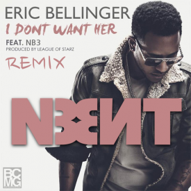 I Don't Want Her Remix ft. Eric Bellinger & Problem