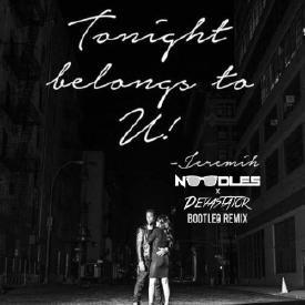 Tonight Belongs To You [Noodles x Devastator Bootleg Remix]