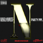 Neak - Bad Habits (Renegades Trap Remix) Party PPL [Dirty] Cover Art