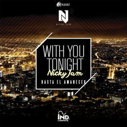 New Music 24/7 - With You Tonight (Hasta El Amanecer) Cover Art