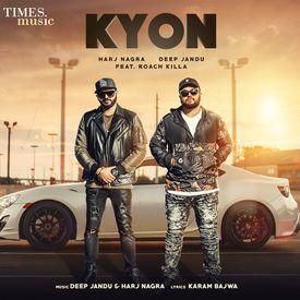Kyon Ft Roach Killa & Deep Jandu - New Song
