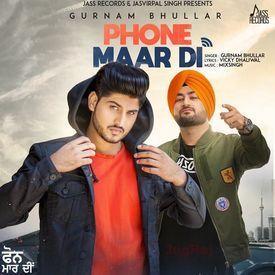 Phone Maar Di | Brand New Punjabi Songs
