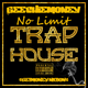 No Limit Trap House