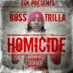 Boss Trilla - Homicide Cover Art