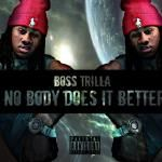 Boss Trilla - Nobody Does It Better Cover Art