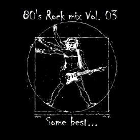 80's Rock non-stop compilation Vol. 03 HQ audio.