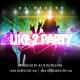 Like 2 Party (Main)