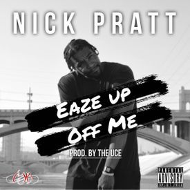 Eaze Up Off Me (Prod. The Uce)