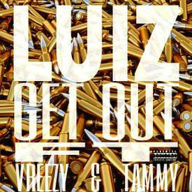 Get Out (feat. Tammy Laccing & Vreezy)