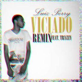 Viciado (Remix) (feat. Tryzzy)