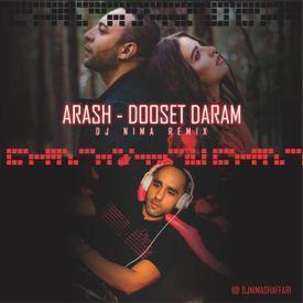 Arash-Dooset Daram (Dj Nima Remix)