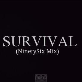 Survival (NinetySix Mix)
