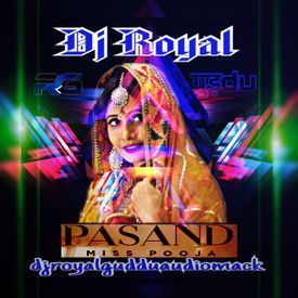 7. Pasand Miss Pooja vs Dj Royal Guddu