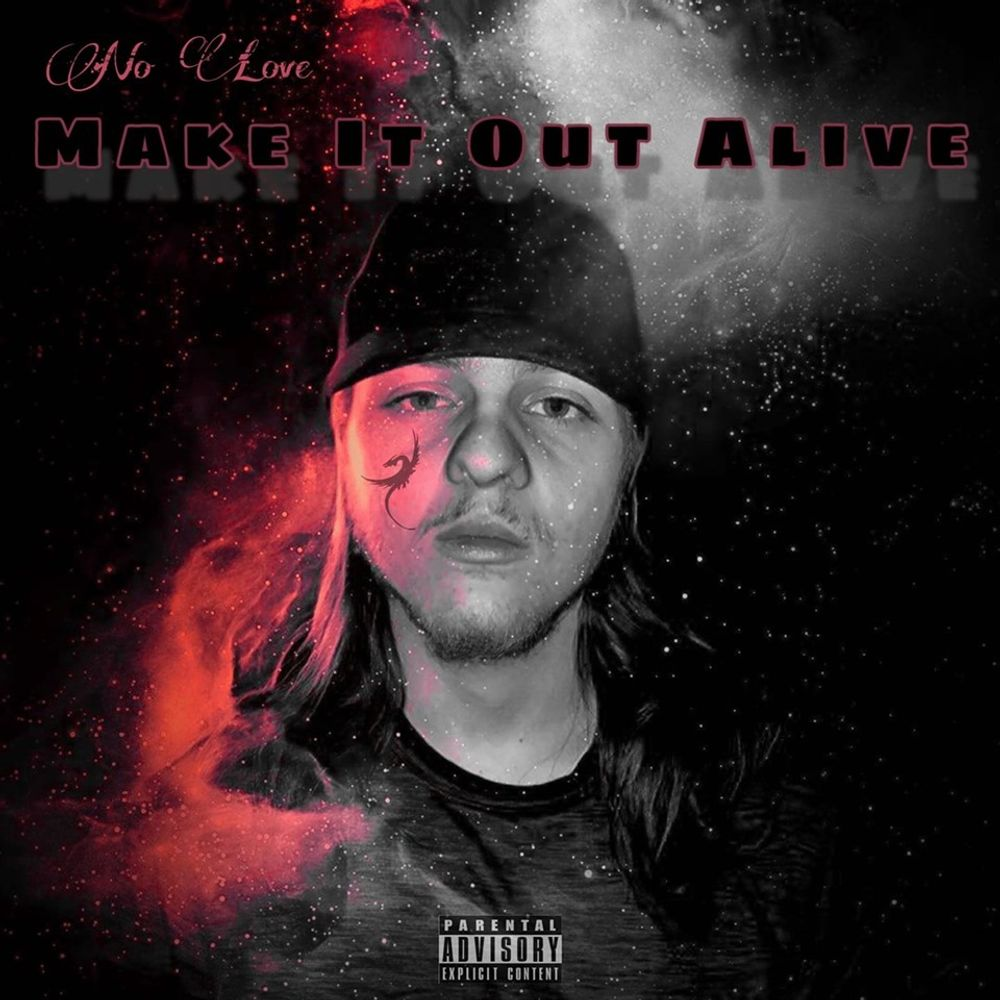 Make It Out Alive By No Love Listen On Audiomack