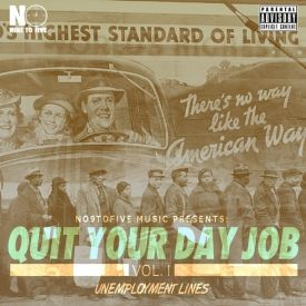No9to5 Music - Quit Your Day Job Vol. I: Unemployment Lines Cover Art