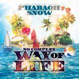 Pharaoh Snow - No Complex Way Of Life Cover Art