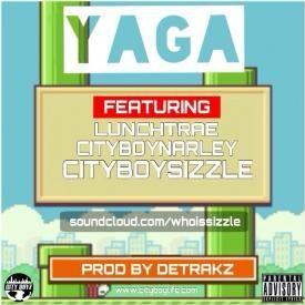 YAGA ft. LunchTrae, CityBoyNarley, CityBoySizzle [Prod by Detrakz]