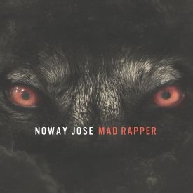 NoWay Jose - Mad Rapper Cover Art