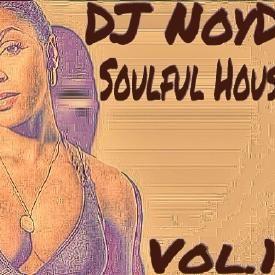 Soulful House Mix Vol.1 By DJ Noyd