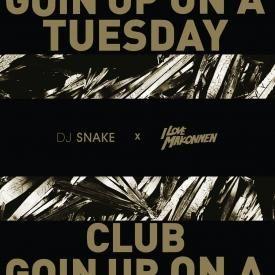 Club Goin' Up On A Tuesday (DJ Snake Remix)
