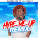 Hype Me Up (Remix)
