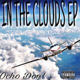 Ocho Don! (OchoDonDollas) - In The Clouds EP  Cover Art